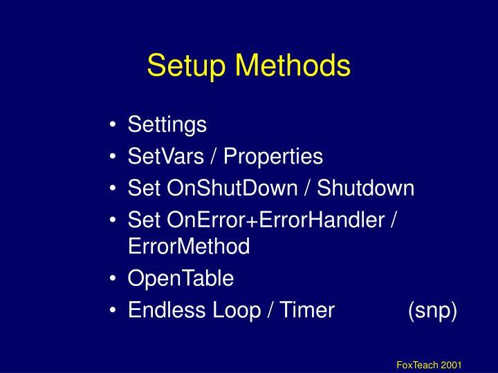 Setup Methods