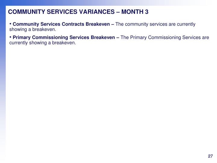 COMMUNITY SERVICES VARIANCES – MONTH 3