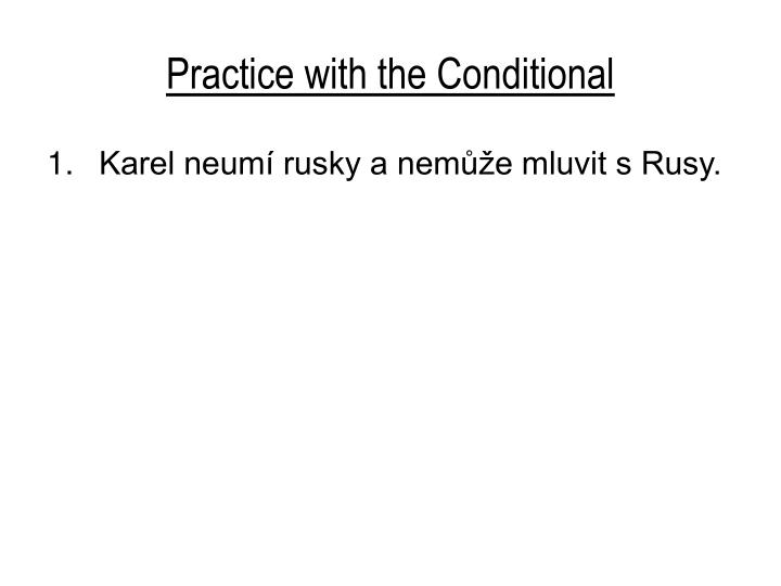 Practice with the conditional1