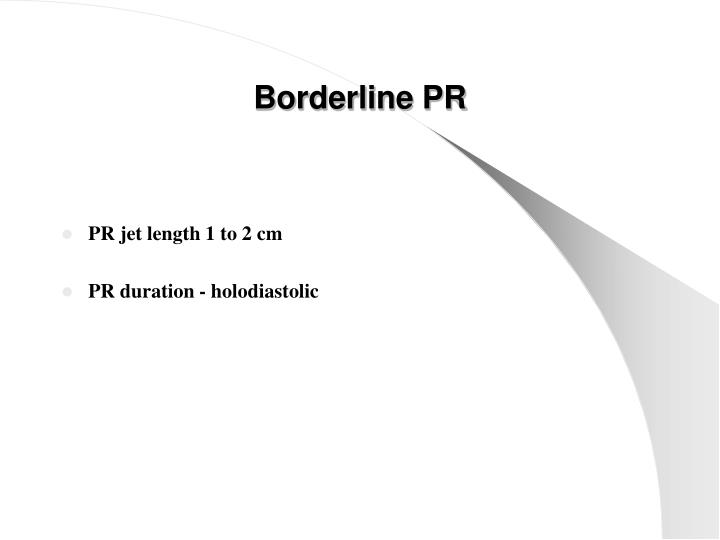 Borderline PR