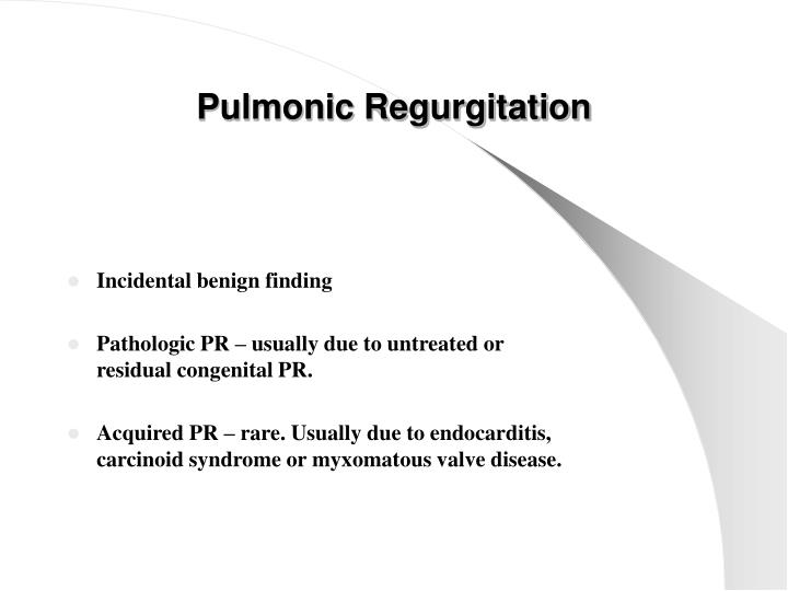 Pulmonic regurgitation1