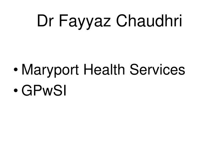 Dr Fayyaz Chaudhri