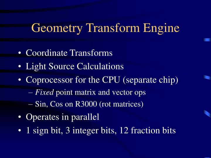 Geometry Transform Engine