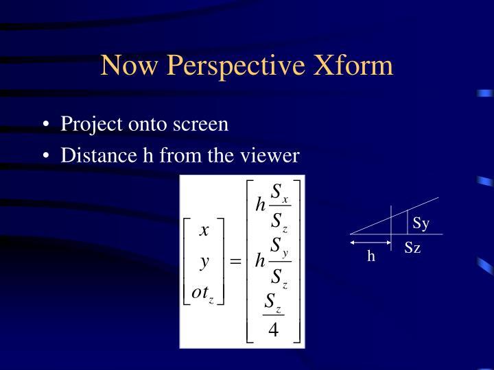 Now Perspective Xform