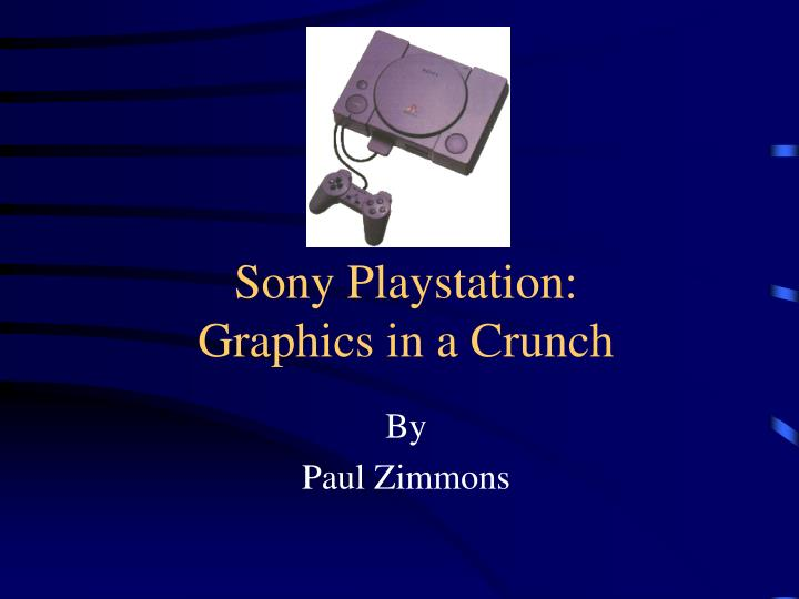Sony playstation graphics in a crunch