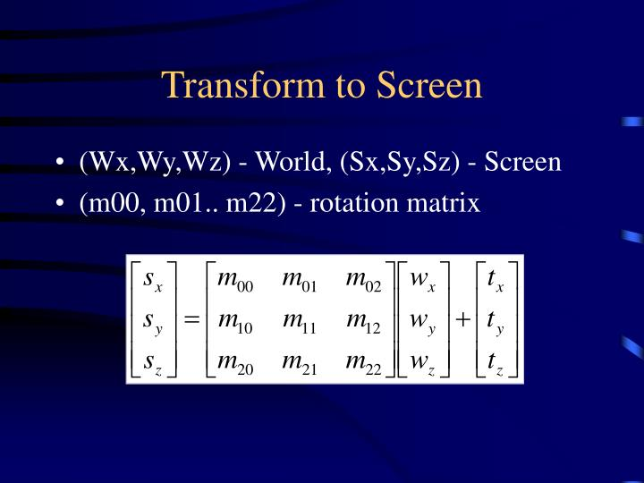 Transform to Screen