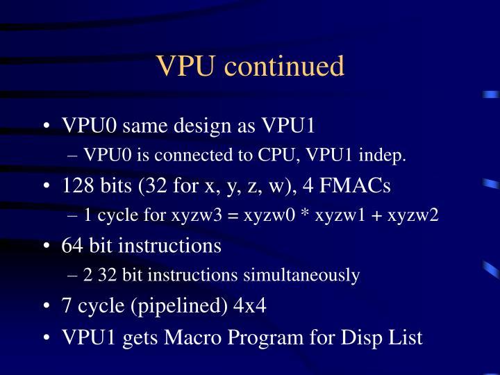VPU continued