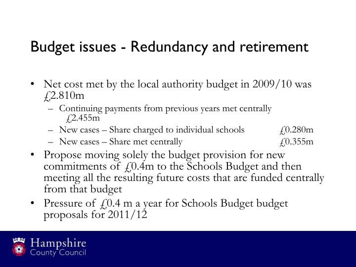 Budget issues - Redundancy and retirement
