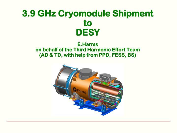3.9 GHz Cryomodule Shipment
