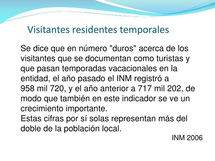 Visitantes residentes temporales