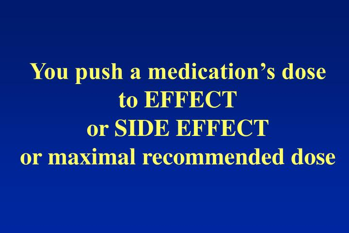You push a medication's dose