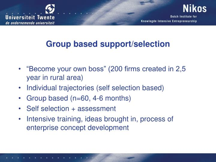 Group based support/selection