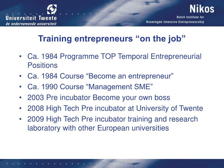 "Training entrepreneurs ""on the job"""