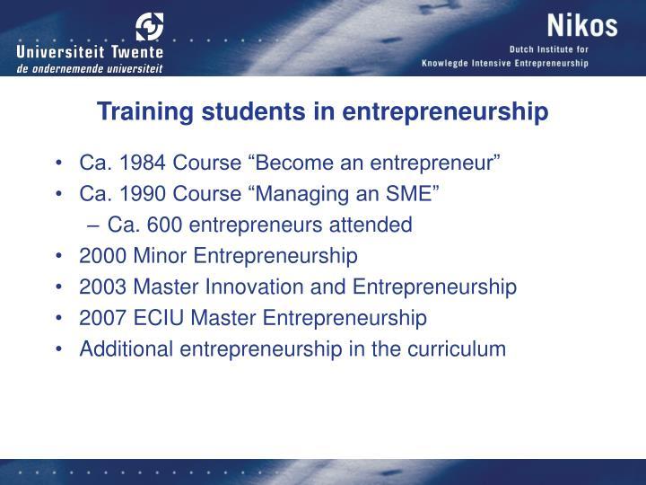 Training students in entrepreneurship