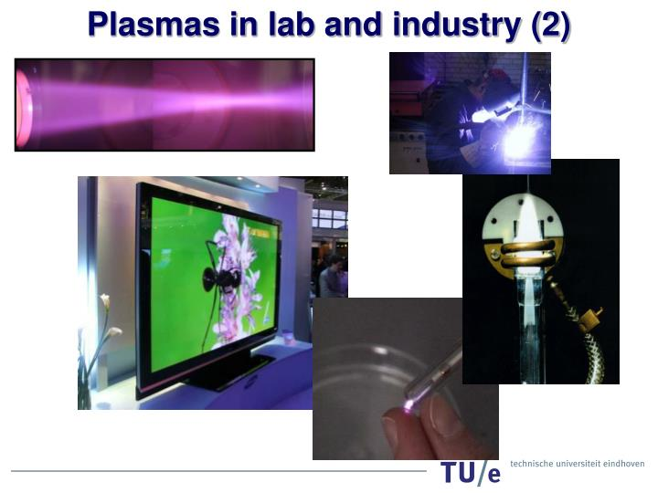 Plasmas in lab and industry (2)
