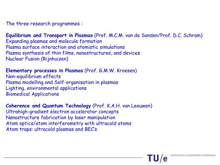 The three research programmes :