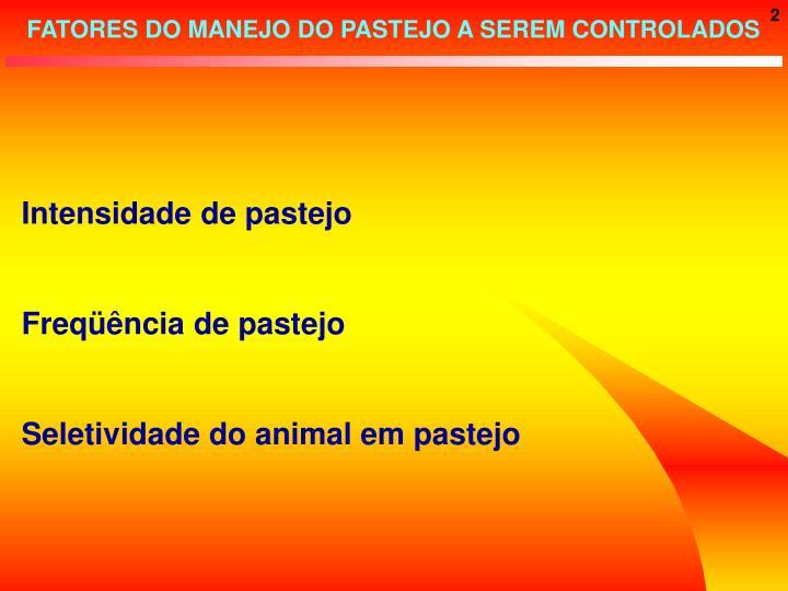FATORES DO MANEJO DO PASTEJO A SEREM CONTROLADOS