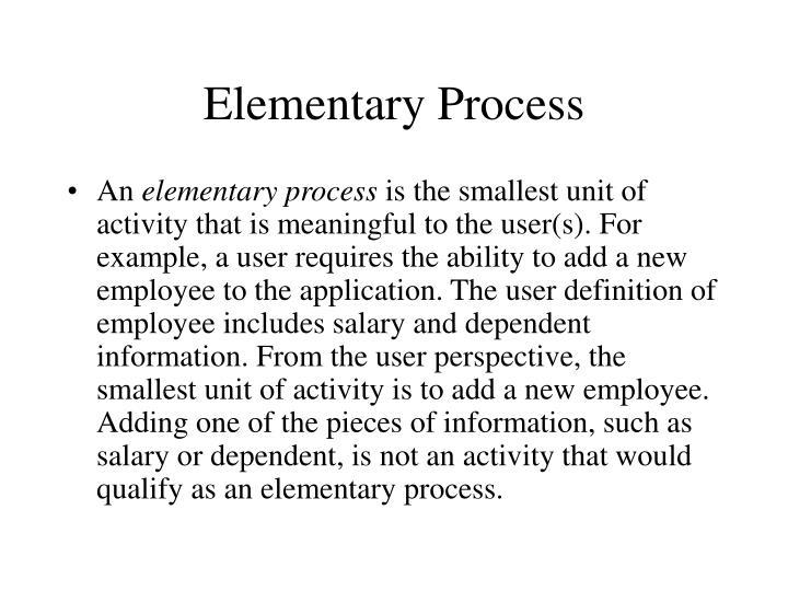 Elementary Process