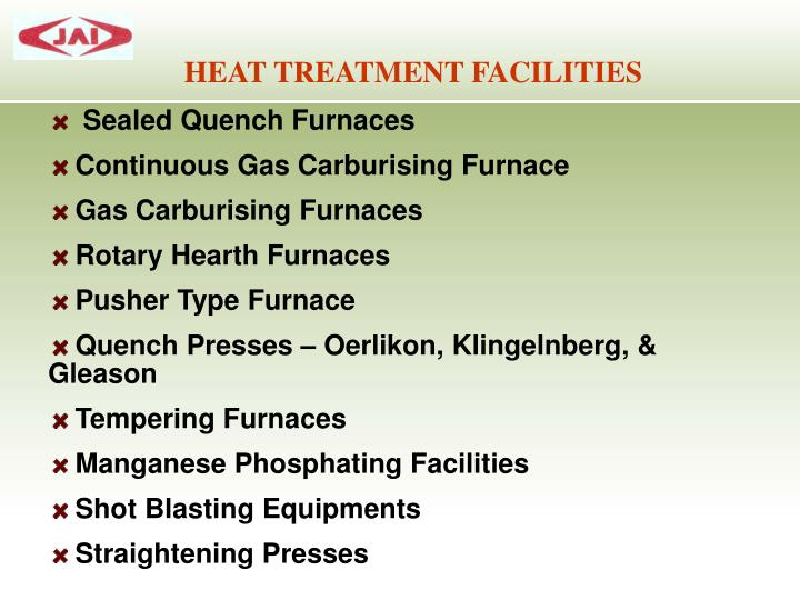 HEAT TREATMENT FACILITIES