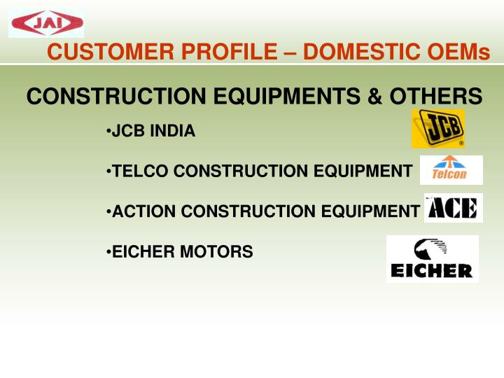 CUSTOMER PROFILE – DOMESTIC OEMs