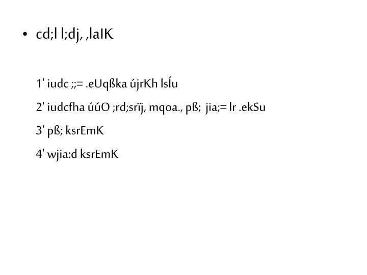cd;l l;dj, ,laIK