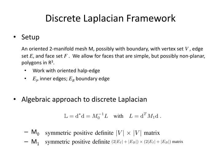 Discrete Laplacian Framework
