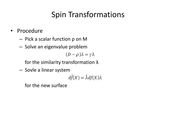 Spin Transformations