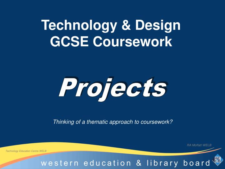 ccea technology and design coursework Systems & control - pages to help with projects and coursework for gcse site-links for gcseand a-level - secondary level ks4 - design and technology on the web.