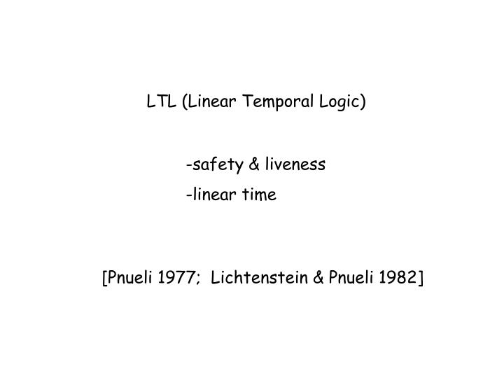 LTL (Linear Temporal Logic)