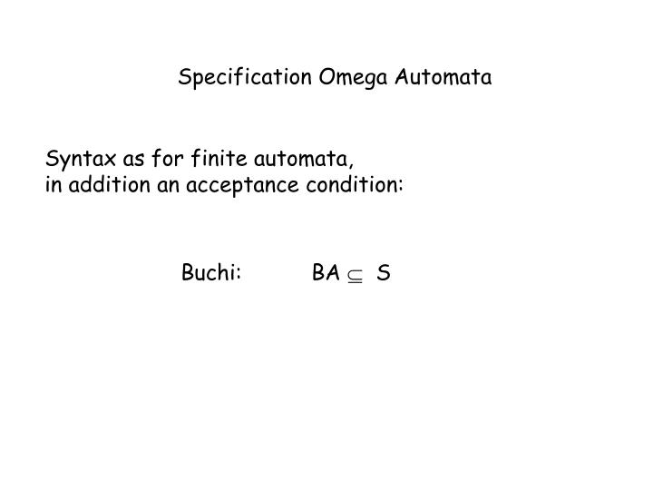 Specification Omega Automata