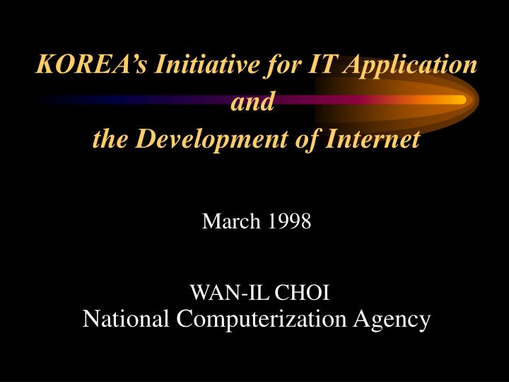 KOREA's Initiative for IT Application