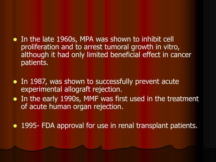 In the late 1960s, MPA was shown to inhibit cell proliferation and to arrest tumoral growth in vitro...