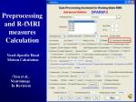 preprocessing and r fmri measures calculation4