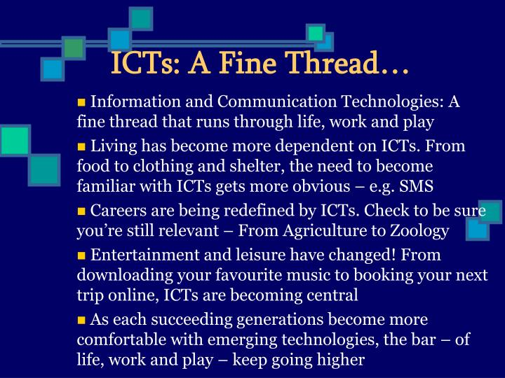 ICTs: A Fine Thread…