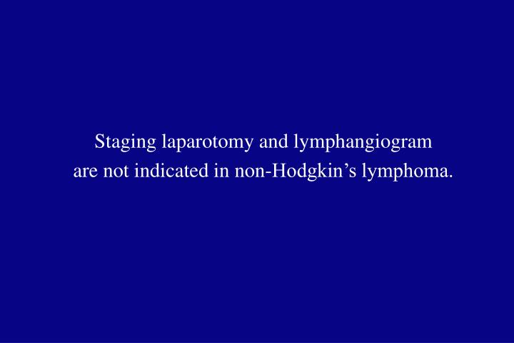 Staging laparotomy and lymphangiogram