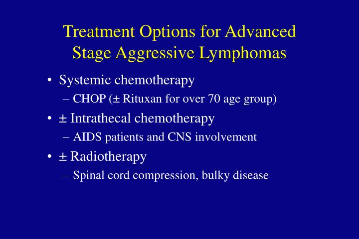 Treatment Options for Advanced Stage Aggressive Lymphomas