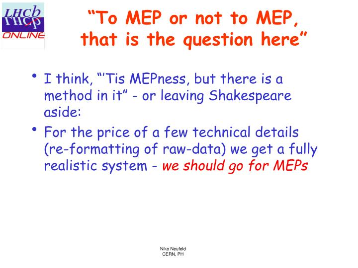 """To MEP or not to MEP, that is the question here"""
