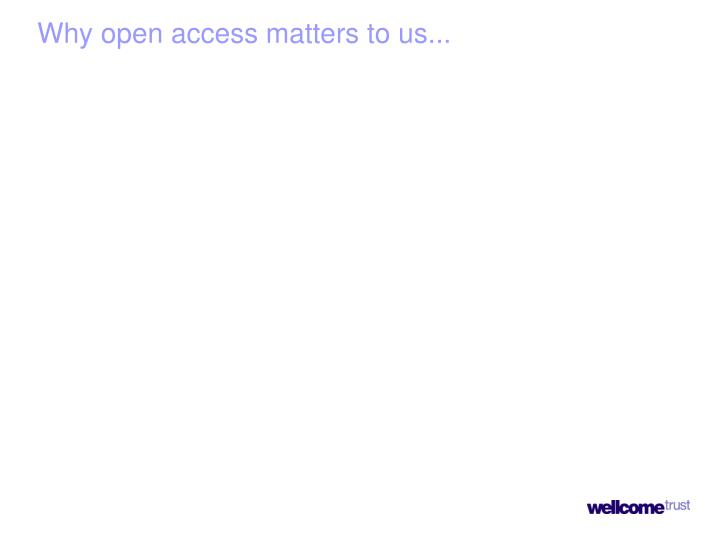 Why open access matters to us...