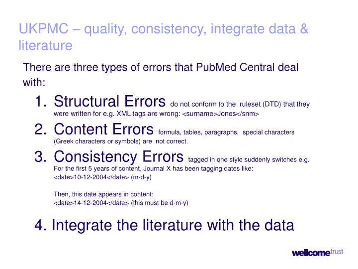 UKPMC – quality, consistency, integrate data & literature