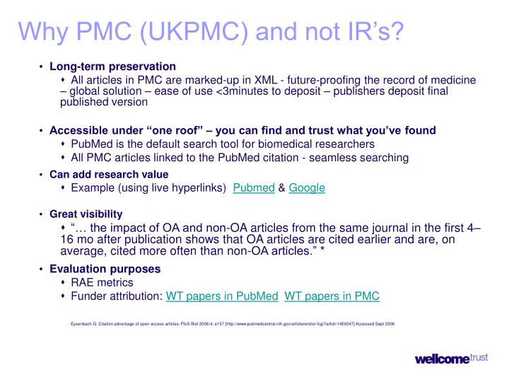 Why PMC (UKPMC) and not IR's?