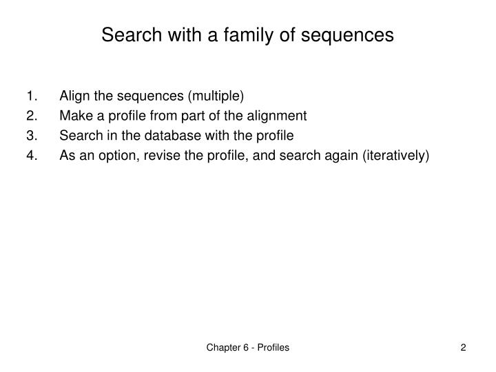 Search with a family of sequences