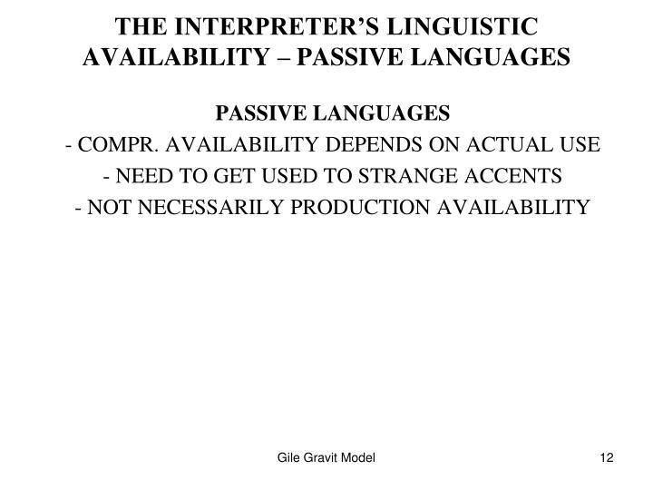THE INTERPRETER'S LINGUISTIC AVAILABILITY – PASSIVE LANGUAGES