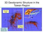 3d geodynamic structure in the taiwan region