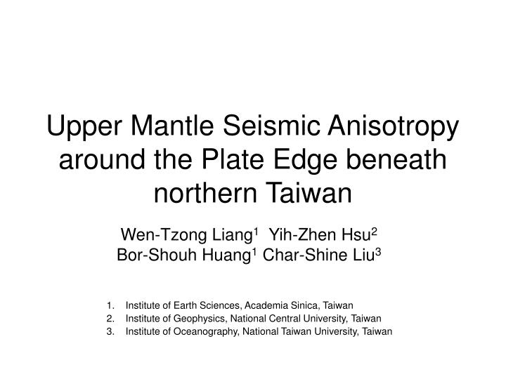 Upper mantle seismic anisotropy around the plate edge beneath northern taiwan