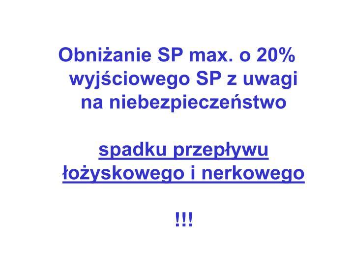 Obniżanie SP max. o 20% wyjściowego SP z uwagi