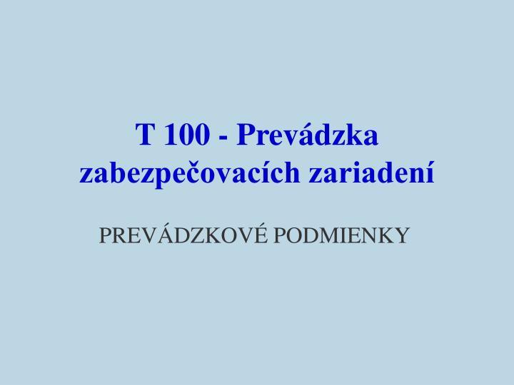 T 100 - Prevádzka zabezpečovacích zariadení