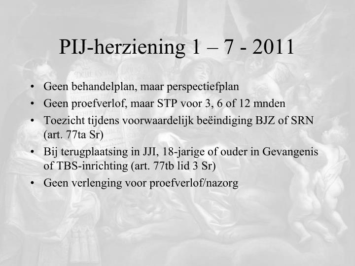 PIJ-herziening 1 – 7 - 2011