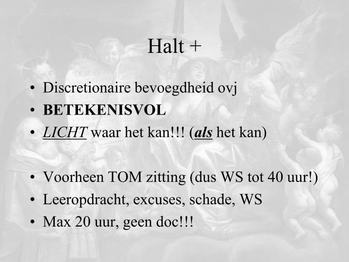 Halt +