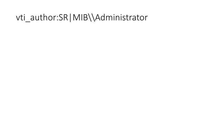vti_author:SR|MIB\Administrator