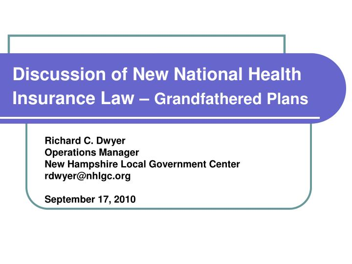 Discussion of New National Health Insurance Law –